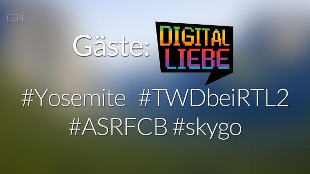 #nohashtag 034 Gäste: Digitalliebe | #Yosemite | #TWDbeiRTL2 | #ASRFCB #skygo