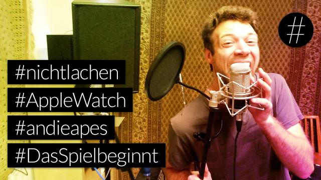 #nohashtag 037 #nichtlachen | #AppleWatch | #andieapes | #DasSpielbeginnt