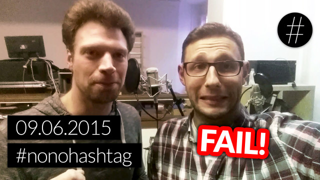 FAIL! – #nonohashtag – Kein Podcast