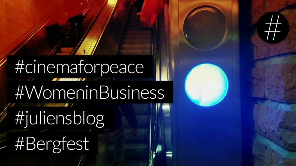#nohashtag 043 #cinemaforpeace | #WomeninBusiness | #juliensblog | #Bergfest