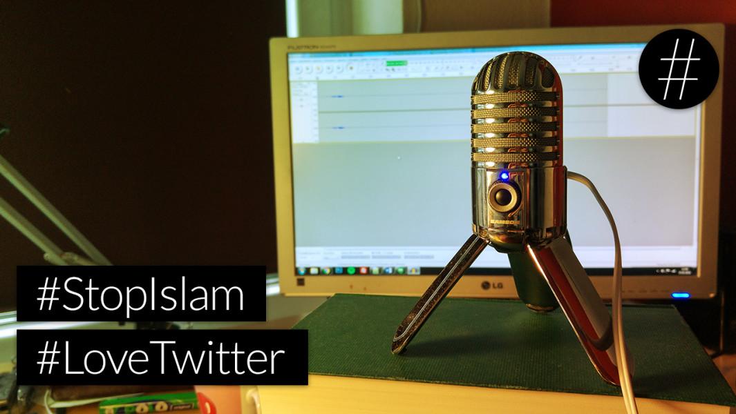 #nohashtag 044 #StopIslam | #LoveTwitter … und mehr!